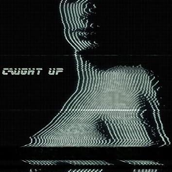 CAUGHT UP