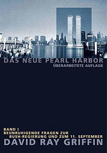Das Neue Pearl Harbor - Band 1: Beunruhigende Fragen zur Bush-Regierung und zum 11. September