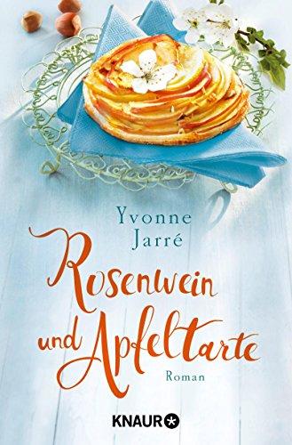 Rosenwein und Apfeltarte: Roman