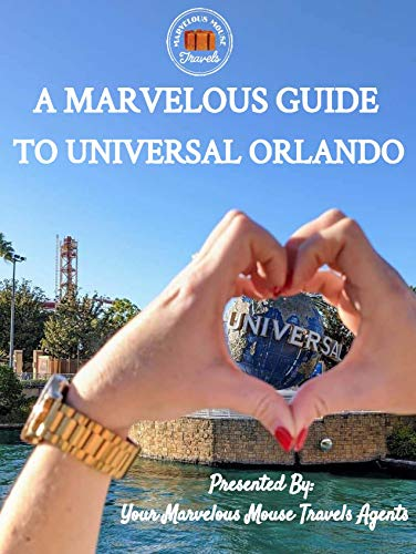 A Marvelous Guide to Universal Orlando: 2021 Edition