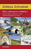 Erlebnis Schnalstal: Ötzis Lebensraum entdecken: Wanderungen, Gletscher, Kultur, Sehenswürdigkeiten & Natur