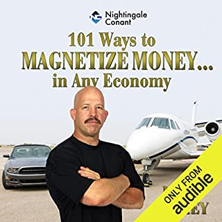 101 Ways to Magnetize Money...in Any Economy audiobook cover art