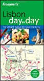 Frommer's Lisbon Day by Day (Frommer's Day by Day - Pocket) - Louise Pole-Baker