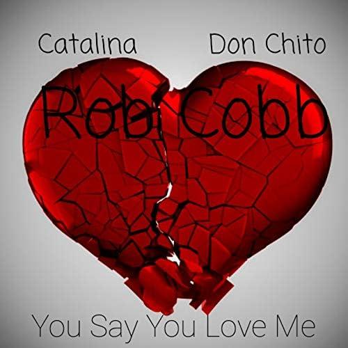 Rob Cobb, Catalina & Don Chito