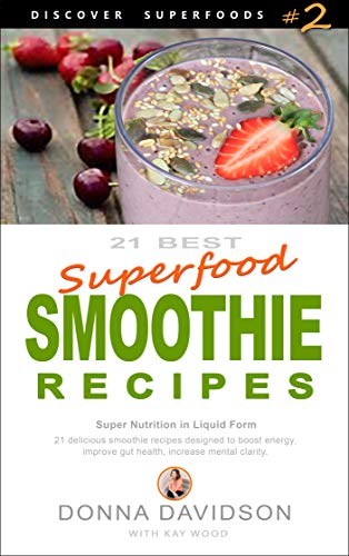 21 Best Superfood Smoothie Recipes - Discover Superfoods #2: Super Nutrition in Liquid Form. 21 delicious smoothie recipes designed to boost energy, improve gut health, increase mental clarity.