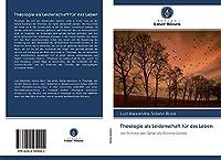 Theologie als Leidenschaft fuer das Leben: die Stimme der Opfer als Stimme Gottes