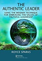 The Authentic Leader: Using the Meisner Technique for Embracing the Values of Truthful Leadership