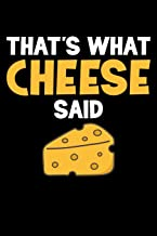 That's What Cheese Said: Funny Cheese Lover Gifts Blank Lined Notebook Journal Gag Gift
