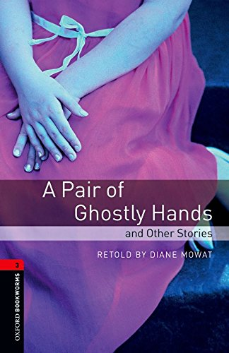 Oxford Bookworms Library 3 Pair of Ghostly Hands & Other 3rdの詳細を見る