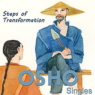 Steps of Transformation     From Being a Student to Inner Balance              Written by:                                                                                                                                 OSHO                               Narrated by:                                                                                                                                 OSHO                      Length: 1 hr and 19 mins     1 rating     Overall 5.0