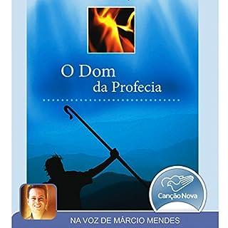 O Dom da Profecia [The Gift of Prophecy] audiobook cover art