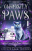 Ghostly Paws (Mystic Notch Cozy Mystery Series) (Volume 1)