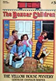 The Yellow House Mystery (The Boxcar Children, Volume 3)