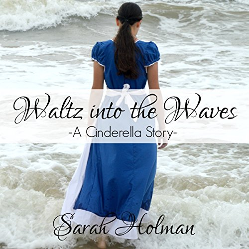 Waltz into the Waves     A Cinderella Story              Written by:                                                                                                                                 Sarah Holman                               Narrated by:                                                                                                                                 Elizabeth Walker                      Length: 40 mins     Not rated yet     Overall 0.0