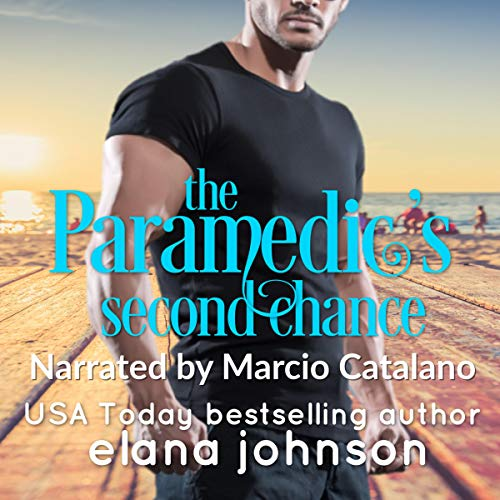 The Paramedic's Second Chance (Sweet Contemporary Beach Romance) audiobook cover art
