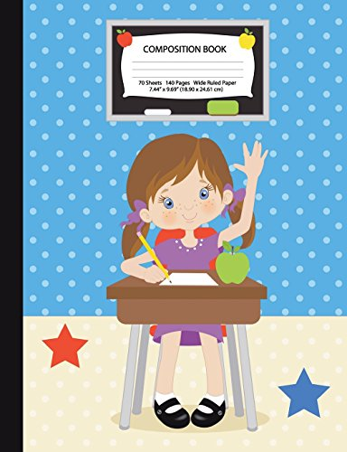 Composition Book: Brown Hair Girl in Classroom - Wide Ruled - 140 Pages (70 Sheets) - 7.44' x 9.69' - Blank Lined - Unique Notebooks, Journals & Gifts ... Tween & Teen Girls (Class Act Series)