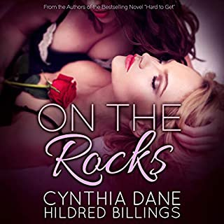 On the Rocks                   By:                                                                                                                                 Cynthia Dane,                                                                                        Hildred Billings                               Narrated by:                                                                                                                                 Tessa Stavers                      Length: 15 hrs and 54 mins     3 ratings     Overall 3.7