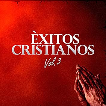Exitos Cristianos (Vol. 3)