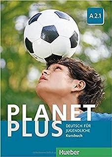 Planet plus. Deutsch für Jugendliche. Kursbuch. Per la Scuola media. Con ebook. Con espansione online: PLANET PLUS A2.1 Kursbuch (alum.): 3 (PLAPLUS)