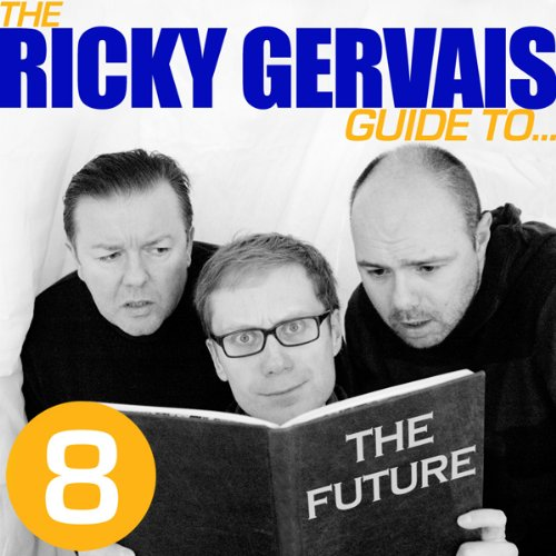The Ricky Gervais Guide to...THE FUTURE audiobook cover art