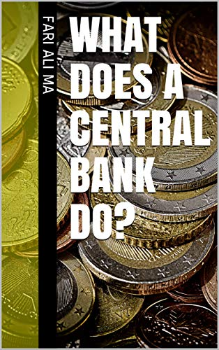 What does a central bank do? (English Edition)