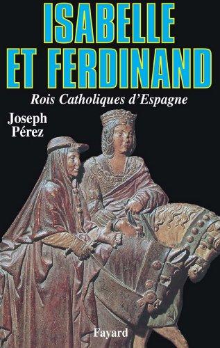 Isabelle et Ferdinand : Rois Catholiques dEspagne (Biographies Historiques) (French Edition) eBook: Pérez, Joseph: Amazon.es: Tienda Kindle