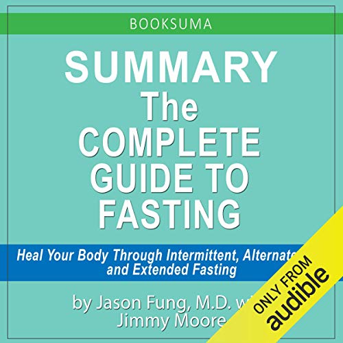Summary: The Complete Guide to Fasting by Dr. Jason Fung