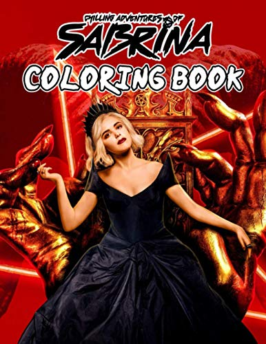 Chilling Adventures Of Sabrina Coloring Book: Feeling Comfortable, Relaxing, And Relieving Stress Is Just What This Coloring Book Wants To Do For You