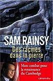 Des racines dans la pierre - Mon combat pour la renaissance du Cambodge (Biographies, Autobiographies) - Format Kindle - 9782702147559 - 14,99 €