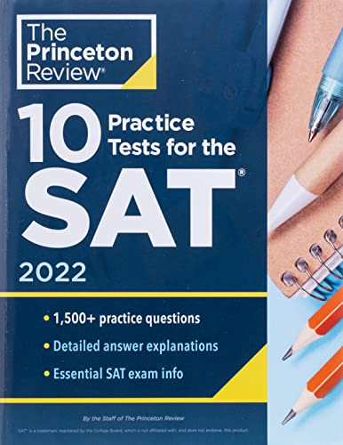 10 Practice Tests for the SAT, 2022: Extra Prep to Help Achieve an Excellent Score (2021) (College Test Preparation)