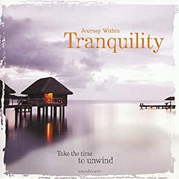 Tranquility - Journey Within Series