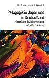 Pädagogik in Japan und in Deutschland: Historische Beziehungen und aktuelle Probleme - Michio Ogasawara