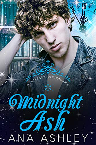 Midnight Ash: A contemporary MM Cinderella retelling (An MM Fairy Tale Romance Book 1) (English Edition)