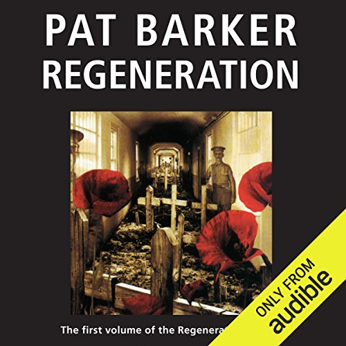 Regeneration: The Regeneration Trilogy, Book 1                   By:                                                                                                                                 Pat Barker                               Narrated by:                                                                                                                                 Peter Firth                      Length: 7 hrs and 32 mins     152 ratings     Overall 4.4