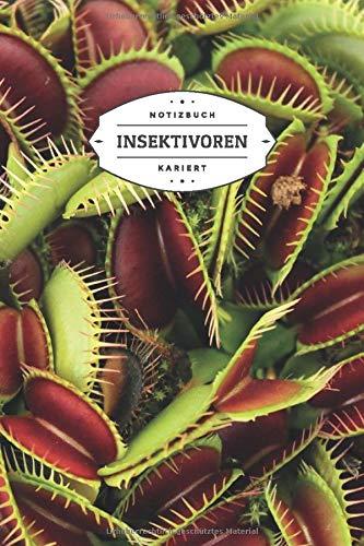Insektivoren Notizbuch Kariert: Notizbuch für Liebhaber von Fleischfressenden Pflanzen | 6x9 Zoll Format (ca. 15x23 cm) | 120 Seiten | Soft Cover