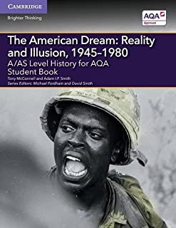 A/AS Level History for AQA The American Dream: Reality and Illusion, 1945–1980 Student Book