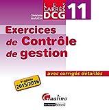 Carrés DCG 11 - Exercices corrigés Contrôle de gestion 2015-2016, 2ème Ed.
