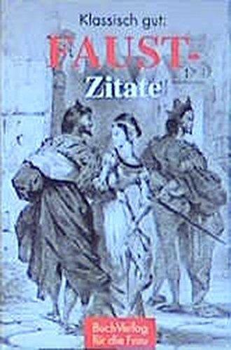 Klassisch gut: Faust-Zitate (Minibibliothek)