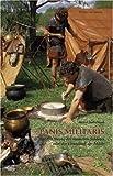 Panis Militaris. Die Ernährung des römischen Soldaten oder der Grundstoff der Macht