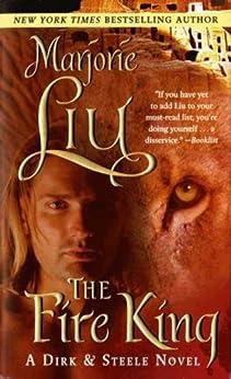 The Fire King: A Dirk & Steele Novel by [Marjorie Liu]