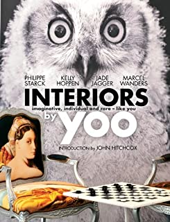 Interiors by Yoo: Imaginative, Individual and Rare - Like You by Philippe Starck (2016-06-02)