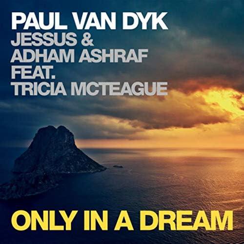 Paul Van Dyk, Jessus & Adham Ashraf feat. Tricia McTeague