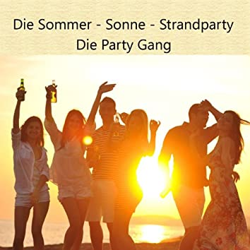Die Sommer - Sonne - Strandparty