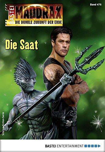 Maddrax 476 - Science-Fiction-Serie: Die Saat
