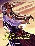 La Rose Ecarlate T01 : Je savais que je te rencontrerais (La Rose écarlate t. 1)
