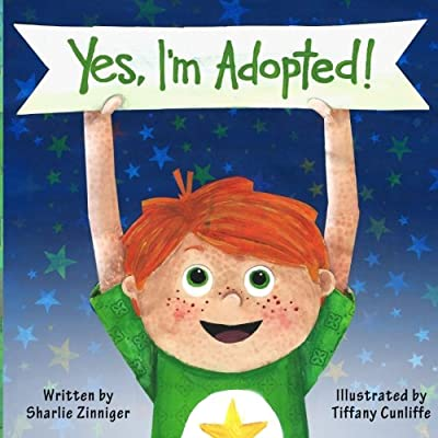 Yes, I'm Adopted! by Sharlie Zinniger
