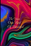 Be Your Own Kind Of Beautiful: Daily Planner 2021, '6x9' in 110 Pages, Marble Glossy Cover, Set Your Goals, Get Your Job Done and Achieve Your Dreams