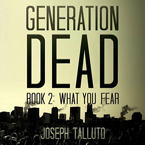 Generation Dead Book 2: What You Fear (Volume 1) cover art