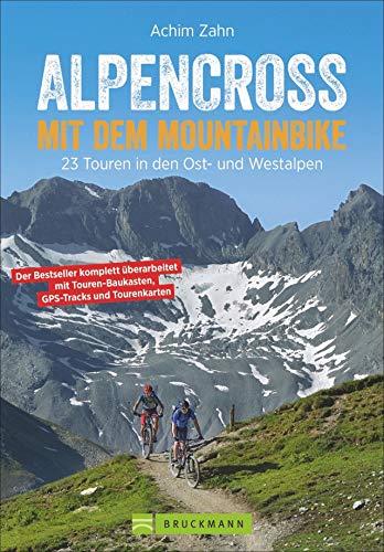 Bruckmann Mountainbikeführer: Alpencross mit dem Mountainbike. 23 Touren in den Ost- und Westalpen. Mit dem Touren-Baukastensystem, Detailkarten und GPS-Tracks zum Download