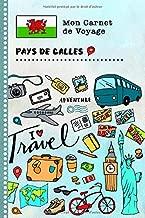 Pays de Galles Carnet de Voyage: Journal de bord avec guide pour enfants. Livre de suivis des enregistrements pour l'écriture, dessiner, faire part de ... d'activités vacances (French Edition)